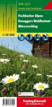 Fischbacher Alpen – Roseggers Waldheimat – Mürzzuschlag turistatérkép - f&b WK 021