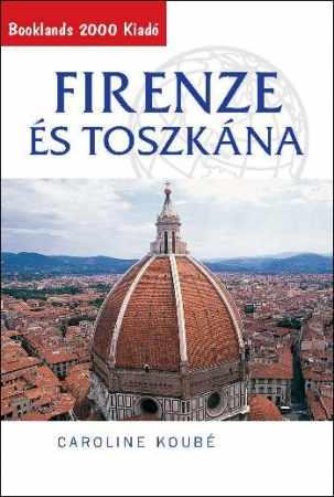 Firenze és Toszkána útikönyv - Booklands 2000