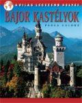 Bajor kastélyok - A világ legszebb helyei