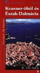 Kvarner-öböl és Észak-Dalmácia útikönyv - Hibernia