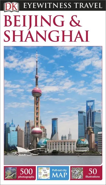 Beijing (Peking) & Shanghai Eyewitness Travel Guide