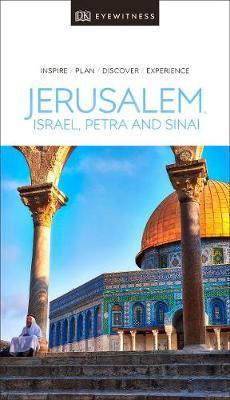 Jerusalem, Israel, Petra & Sinai (Jeruzsálem és a Szentföld) Eyewitness Travel Guide