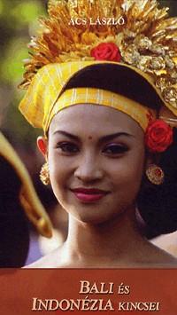 Bali és Indonézia kincsei útikönyv - Alexandra