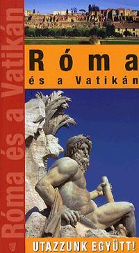 Róma és a Vatikán - Utazzunk együtt!