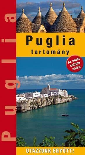 Puglia - Utazzunk együtt!