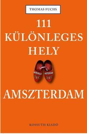 Image of 111 különleges hely - Amszterdam