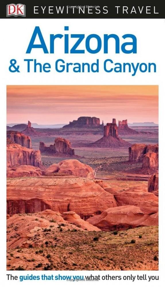 Arizona & the Grand Canyon Eyewitness Travel Guide