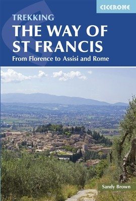 The Way of St Francis (Via di Francesco: From Florence to Assisi and Rome) - Cicerone Press