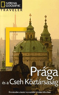 Prága és a Cseh Köztársaság útikönyv - Nat. Geo. Traveler