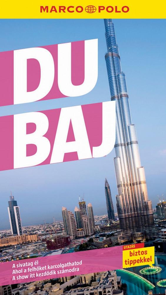 Dubai - Egyesült Arab Emirátusok útikönyv - Marco Polo