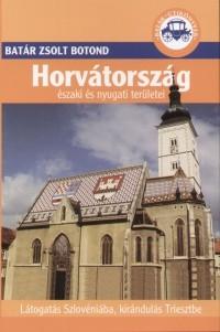 Horvátország északi és nyugati területe útikönyv - Batár útikönyvek