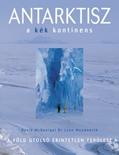 Antarktisz - a kék kontinens