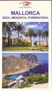 Mallorca (Ibiza, Menorca, Formentara) - Magyar Szemmel