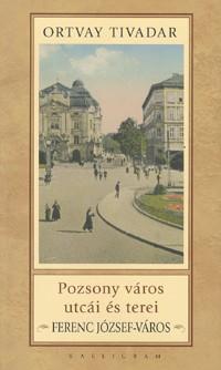 Pozsony város utcái és terei - Ferenc József-város