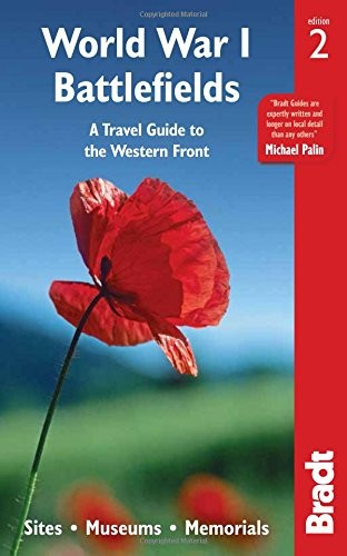 World War I Battlefields: A Travel Guide to the Western Front Sites, Museums, Memorials - Bradt