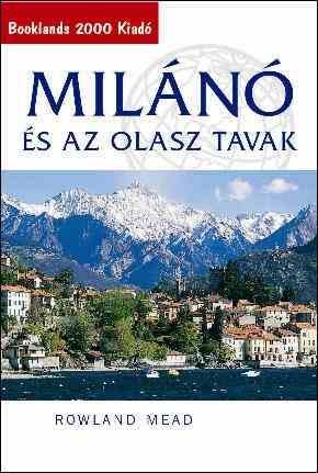 Milanó és az olasz tavak útikönyv - Booklands 2000