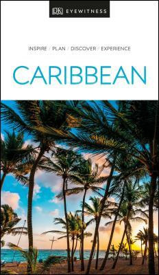 Caribbean Eyewitness Travel Guide