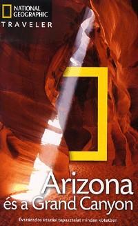Arizona és a Grand Canyon útikönyv - Nat. Geo. Traveler