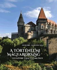 A történelmi Magyarország legszebb tájai és emlékei - Alexandra Kiadó