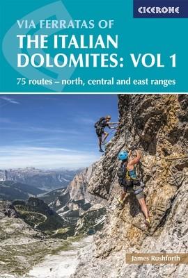 Via Ferratas Italian Dolomites: Vol 1 - Cicerone Press