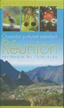 Óceánba pottyant édenkert - Réunion története és földrajza