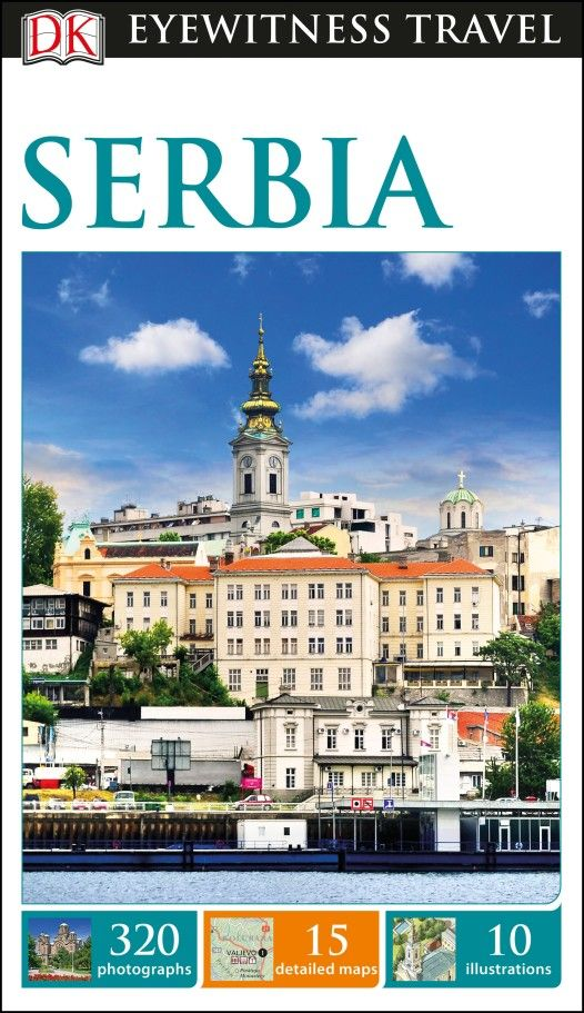 Serbia Eyewitness Travel Guide