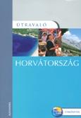 Horvátország útikönyv - Útravaló