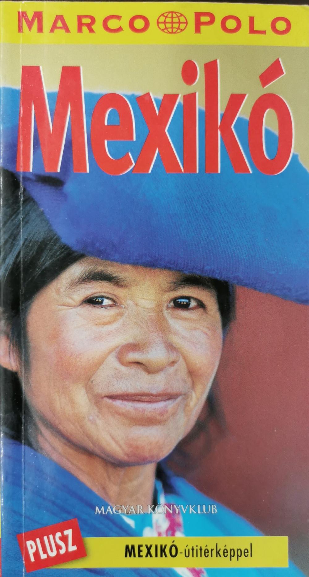 Mexikó útikönyv - Marco Polo