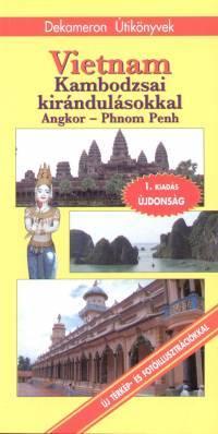 Vietnám (Kambodzsai kirándulásokkal) útikönyv - Dekameron