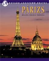 Párizs - A világ legszebb helyei